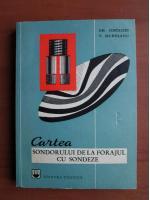 Gh. Costache, V. Muresanu - Cartea sondorului de la forajul cu sondeze