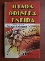 Iliada, Odiseea, Eneida repovestite pentru copii de George Andreescu