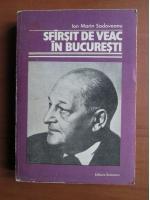 Anticariat: Ion Marin Sadoveanu - Sfarsit de veac in Bucuresti