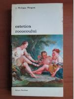 Anticariat: J. Philippe Minguet - Estetica Rococoului