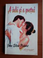 Anticariat: Joan Elliott Pickart - A iubi si a pretui