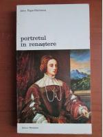 Anticariat: John Pope Hennessy - Portretul in renastere