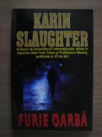 Anticariat: Karin Slaughter - Furie oarba