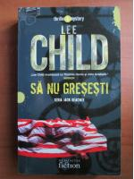 Lee Child - Sa nu gresesti