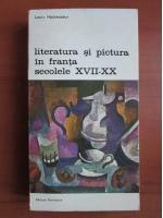 Anticariat: Louis Hautecoeur - Literatura si pictura in Franta secolele XVII-XX