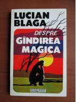 Anticariat: Lucian Blaga - Despre gandirea magica