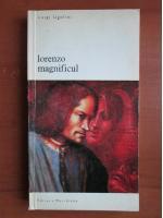 Anticariat: Luigi Ugolini - Lorenzo magnificul