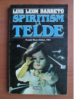 Anticariat: Luis Leon Barreto - Spiritism la Telde