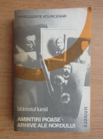 Anticariat: Marguerite Yourcenar - Labirintul lumii. Amintiri pioase, Arhive ale nordului