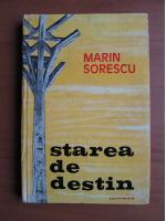 Marin Sorescu - Starea de destin