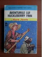 Anticariat: Mark Twain - Aventurile lui Huckleberry Finn