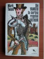 Anticariat: Mark Twain - Un yankeu la curtea regelui Arthur