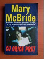 Anticariat: Mary McBride - Cu orice pret