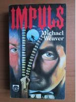 Michael Weaver - Impuls