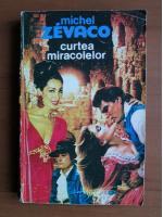 Anticariat: Michel Zevaco - Curtea miracolelor