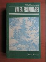 Anticariat: Mihail Sadoveanu - Valea frumoasei