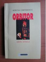 Mircea Cartarescu - Orbitor. Aripa stanga