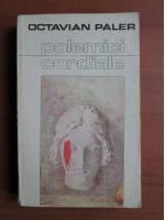 Anticariat: Octavian Paler - Polemici cordiale