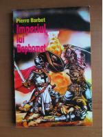 Pierre Barbet - Imperiul lui Baphomet