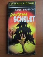 Serge Brussolo - Doctorul schelet