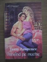 Anticariat: Terry Lawrence - Dansand pe muchie