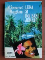 Anticariat: W. Somerset Maugham - Luna si doi bani jumate