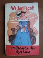 Walter Scott - Vrajitoarea din Shetland
