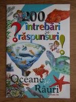 Anticariat: 200 intrebari si raspunsuri. Oceane si rauri