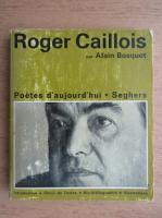 Alain Bosquet - Roger Caillois