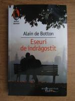 Anticariat: Alain de Botton - Eseuri de indragostit