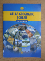 Atlas geografic scolar. Clasele V-VIII