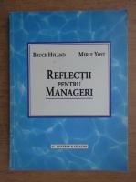 Bruce Hyland - Reflectii pentru manageri