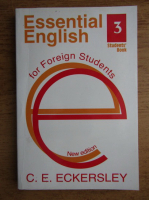 C. E. Eckersley - Essential english for foreign students book three (volumul 3)