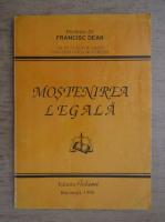 Anticariat: Francisc Deak - Mostenirea legala