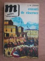 Anticariat: I. M. Stefan - Ceasuri de rascurce