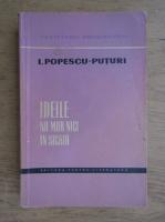 Anticariat: Ion Popescu Puturi - Ideile nu mor nici in sicriu