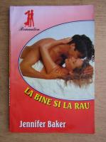 Jennifer Baker - La bine si la rau