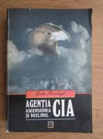 Anticariat: John Ranelagh - Agentia. Ascensiunea si declinul CIA