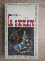 Anticariat: Jules Michelet - La sorciere