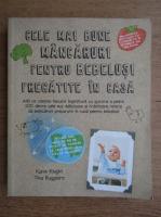 Anticariat: Karin Knight - Cele mai bune mancaruri pentru bebelusi. Pregatiri in casa