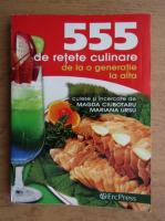Anticariat: Magda Ciubotaru, Mariana Ursu - 555 de retete culinare de la o generatie la alta