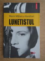 Anticariat: Marin Malaicu Hondrari - Lunetistul