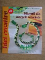 Anticariat: Monika Helbig, Nicole Helbig - Idei creative, nr. 39. Bijuterii din margele crosetate