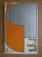 Anticariat: Nicolae Tic - Camera cu oglinzi