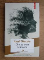 Anticariat: Nnedi Okorafor - Cine se teme de moarte