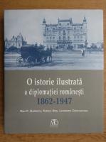 O istorie ilustrata a diplomatiei romanesti 1862-1947