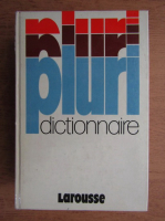 Anticariat: Pluri Dictionnaire Larousse