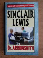 Sinclair Lewis - Dr. Arrowsmith