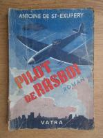 Antoine de Saint Exupery - Pilot de razboi (1930)