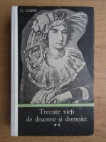 Anticariat: C. Gane - Trecute vieti de doamne si domnite (volumul 2)